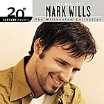Mark Wills 20th Century Masters/The Millennium Collection/The Best Of Mark Wills