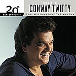 Conway Twitty 20th Century Masters: The Millennium Collection: Best Of Conway Twitty (CD One)