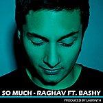 Raghav So Much (Single)