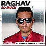 Raghav So Much (All Versions Ep)