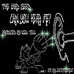 The Bad Seed Can You Hear Me? (Single)