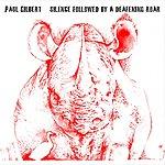Paul Gilbert Silence Followed By A Deafening Roar