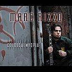 Marc Rizzo Colossal Myopia