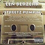 Len Berzerk Streetz Pumpin