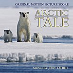 Joby Talbot Arctic Tale (Original Motion Picture Score)