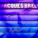 Jacques Brel La Tendresse