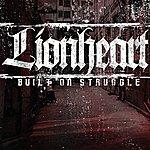 Lionheart Built On Struggle