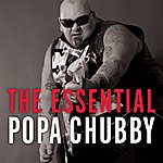 Popa Chubby The Essential Popa Chubby