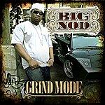 Big Nod Grind Mode