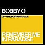 Bobby-O Remember Me In Paradise