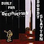 Bobby Slayton Built For Destruction