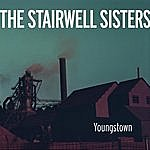 The Stairwell Sisters Youngstown