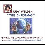 Judy Welden This Christmas (Spread His Love Around The World)