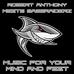 Robert Anthony Music For Your Mind And Feet