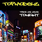 Topmodelz Take Me Home Tonight