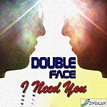 Double Face I Need You (Single)