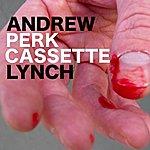 Andrew Lynch Perk Cassette