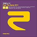 Triple X Feel The Same 2011