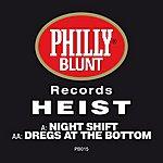 Heist Night Shift/Dregs At The Bottom