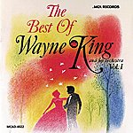 Wayne King & His Orchestra The Best Of Wayne King And His Orchestra - Vol. 1