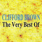 Clifford Brown Clifford Brown : The Very Best Of