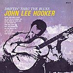 John Lee Hooker Driftin' Thru The Blues