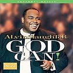 Alvin Slaughter God Can!