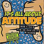Bob King It's All About Attitude