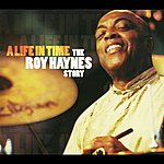 Roy Haynes A Life In Time: The Roy Haynes Story