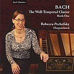 Rebecca Pechefsky Bach: The Well-Tempered Clavier, Book One