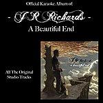 J.R. Richards A Beautiful End (Karaoke Version)