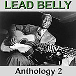 Leadbelly Lead Belly Anthology 2