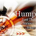 Hump Just That Serious - Single
