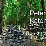 Peter Kater Oli Aloha - Hawaiian Chant (Feat. Richard Deleon) - Single