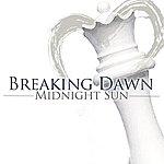 Midnight Sun Breaking Dawn - Single