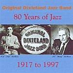 Original Dixieland Jazz Band 80 Years Of Jazz