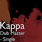 Kappa Dub Master - Single