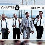 Chapter 4 Fool Wit U