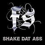 FS Shae Dat Ass