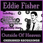 Eddie Fisher Outside Of Heaven