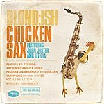 Blond Chicken Sax Feat. John Juster And Leticia