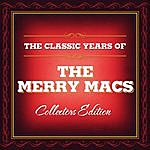 The Merry Macs Classic Years Of The Merry Macs