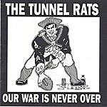 The Tunnel Rats Our War Is Never Over