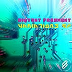 Distant Fragment Variations Ep