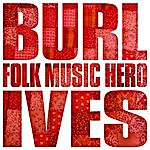 Burl Ives Folk Music Hero