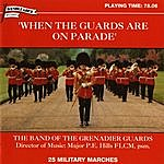 The Band Of The Grenadier Guards When The Guards Are On Parade