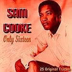 Sam Cooke Only Sixteen