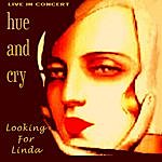 Hue And Cry Looking For Linda - Live In Concert