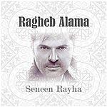 Ragheb Alama Seneen Rayha - Single
