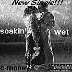 C-Money Soakin' - Single